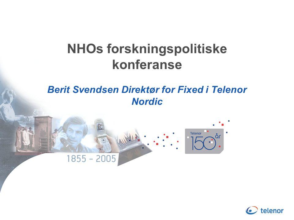 Telenor satser på egen forskning  Telenor R&D er et av Norges største forsknings-og utviklingsmiljø innen IKT  Om lag 200 ansatte  Internasjonal anerkjent kompetanse  Fokus på anvendt forskning og resultater gjennom  Partnerskap med forretningsområdene i Telenor.