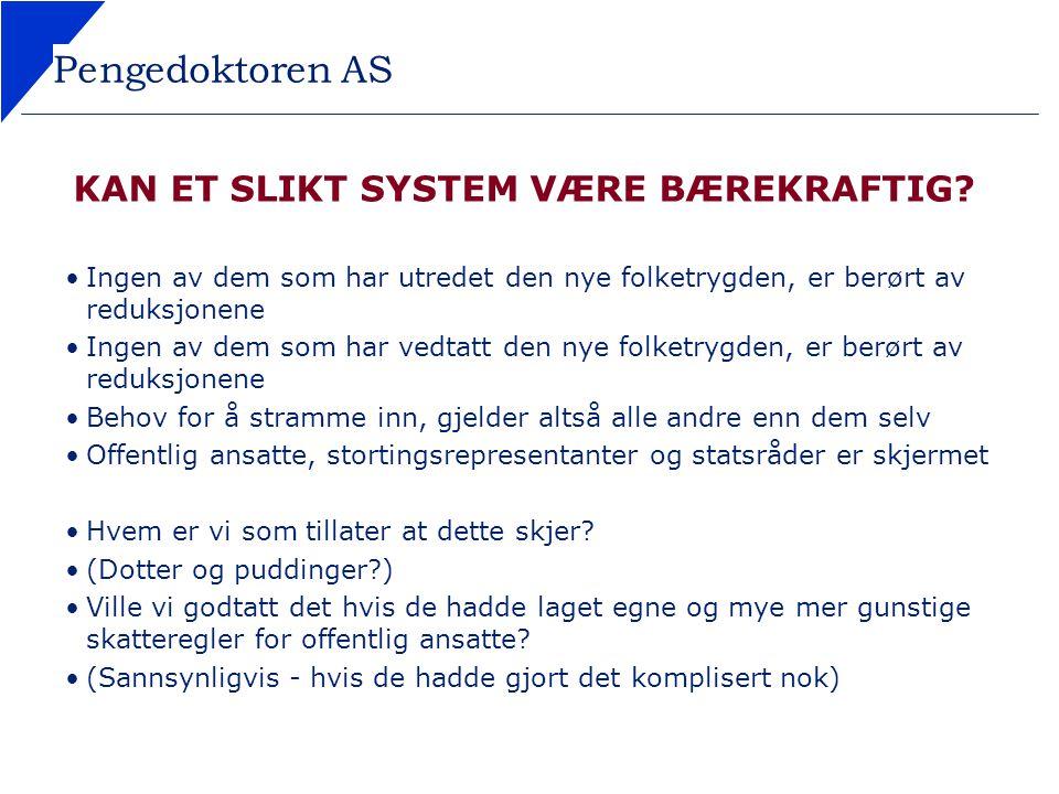 Pengedoktoren AS KAN ET SLIKT SYSTEM VÆRE BÆREKRAFTIG.