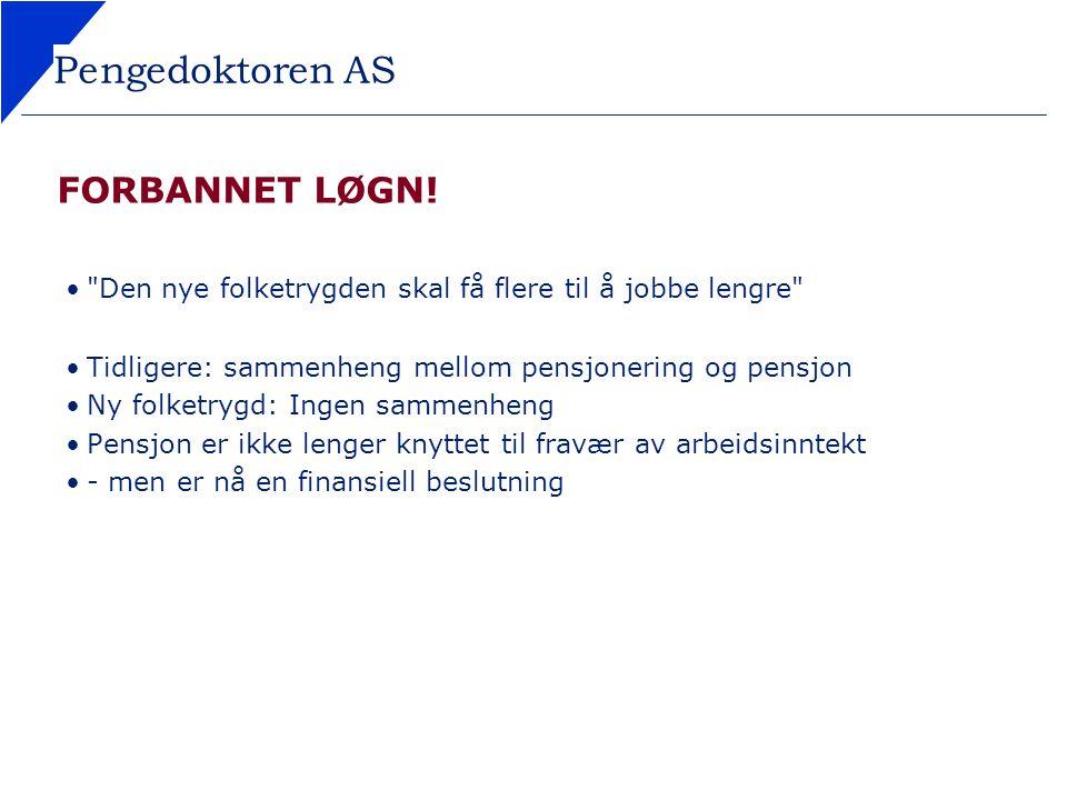 Pengedoktoren AS FORBANNET LØGN.