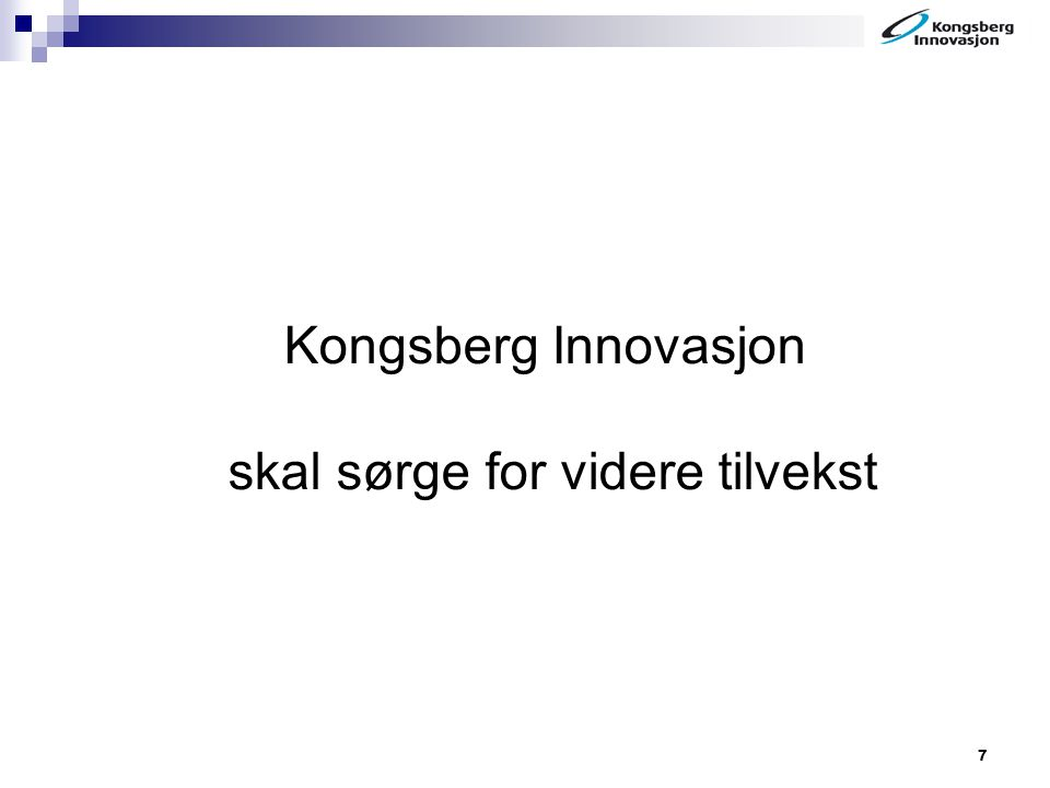 7 Kongsberg Innovasjon skal sørge for videre tilvekst