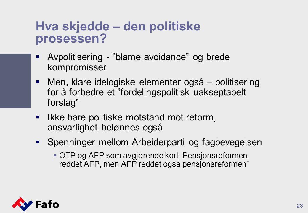 """Hva skjedde – den politiske prosessen?  Avpolitisering - """"blame avoidance"""" og brede kompromisser  Men, klare idelogiske elementer også – politiserin"""