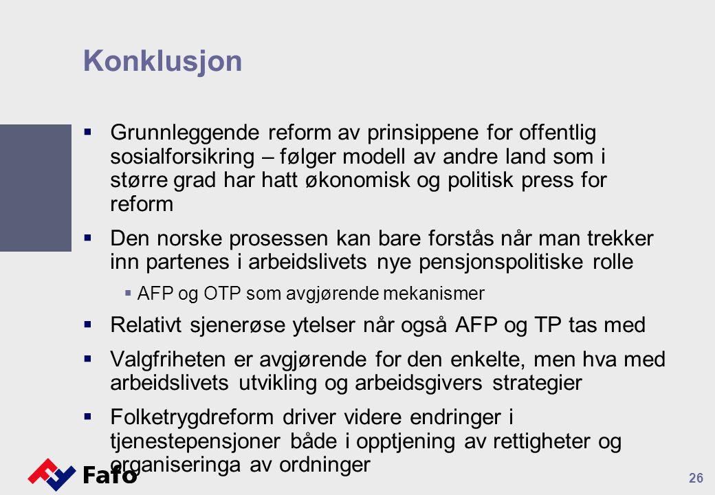 Konklusjon  Grunnleggende reform av prinsippene for offentlig sosialforsikring – følger modell av andre land som i større grad har hatt økonomisk og