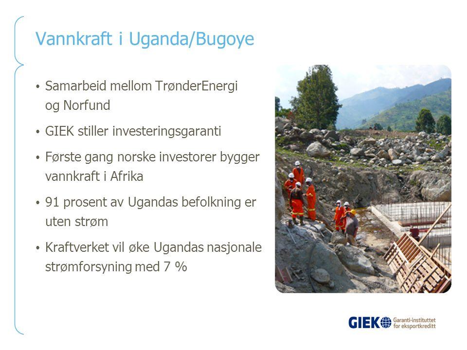 Vannkraft i Uganda/Bugoye Samarbeid mellom TrønderEnergi og Norfund GIEK stiller investeringsgaranti Første gang norske investorer bygger vannkraft i