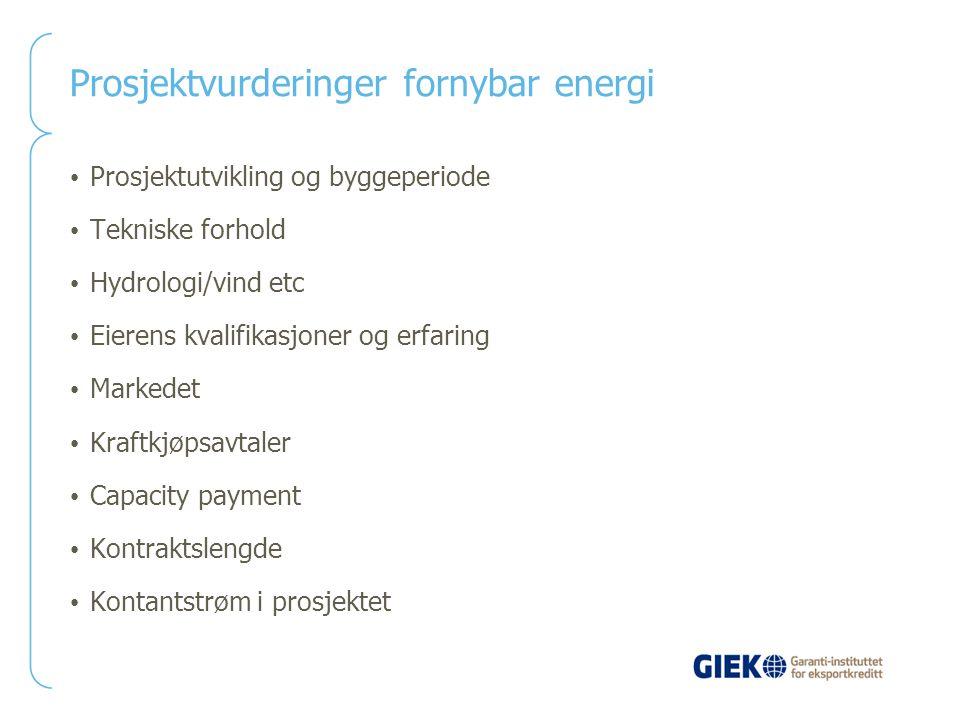 Prosjektvurderinger fornybar energi Prosjektutvikling og byggeperiode Tekniske forhold Hydrologi/vind etc Eierens kvalifikasjoner og erfaring Markedet