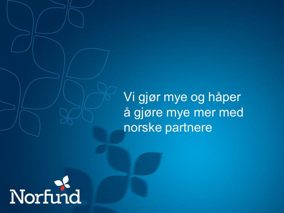 Vi gjør mye og håper å gjøre mye mer med norske partnere