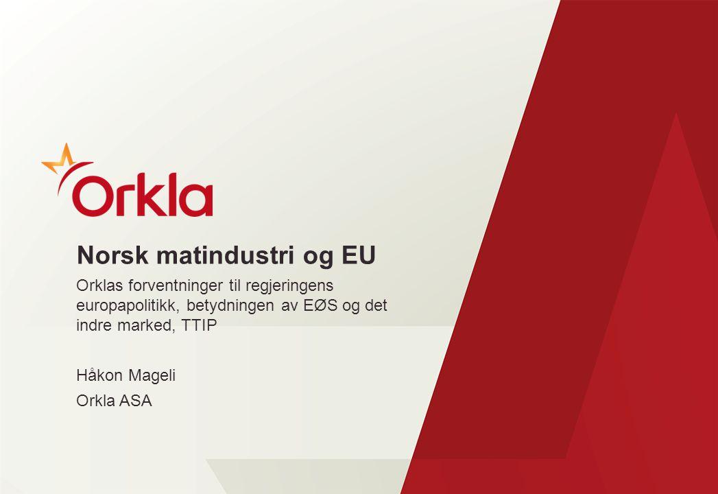 EUs betydning for Orkla Betydning for våre virksomheter i Norge Handelspolitikk –Protokoll 3 gir bestemmelser for tollsatser for bearbeidede næringsmidler.