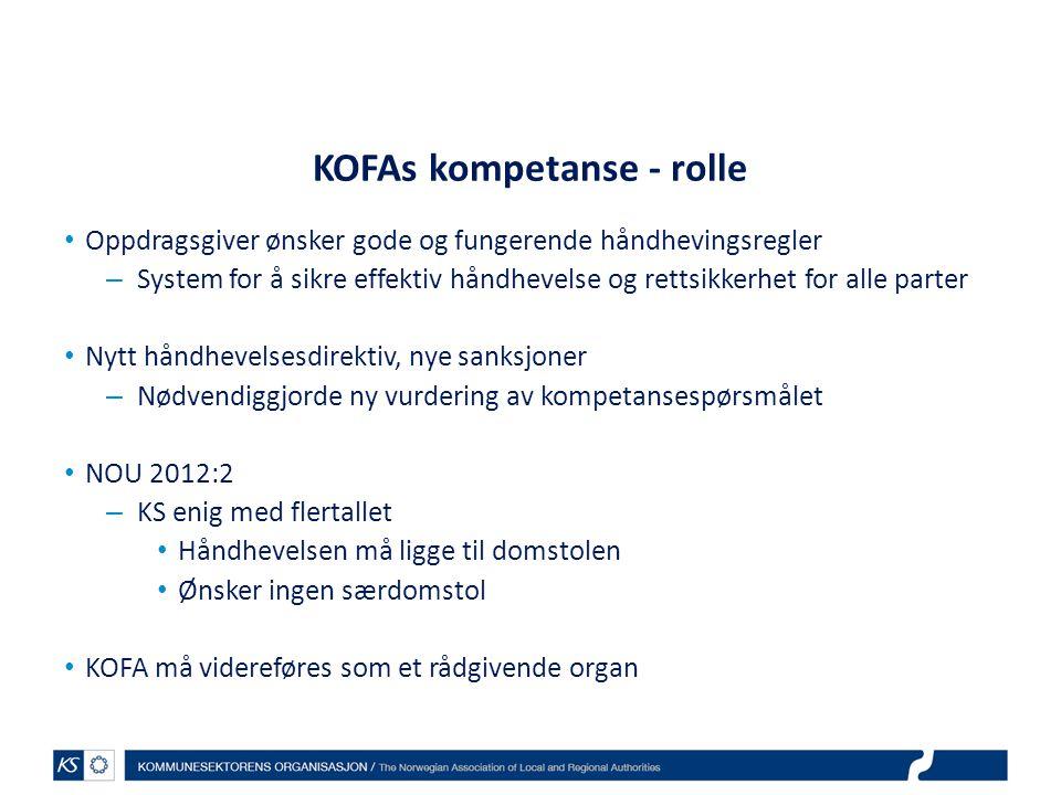 KOFAs kompetanse - rolle Oppdragsgiver ønsker gode og fungerende håndhevingsregler – System for å sikre effektiv håndhevelse og rettsikkerhet for alle
