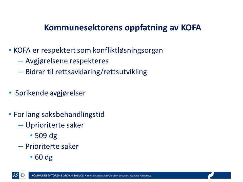 Kommunesektorens oppfatning av KOFA KOFA er respektert som konfliktløsningsorgan – Avgjørelsene respekteres – Bidrar til rettsavklaring/rettsutvikling Sprikende avgjørelser For lang saksbehandlingstid – Uprioriterte saker 509 dg – Prioriterte saker 60 dg