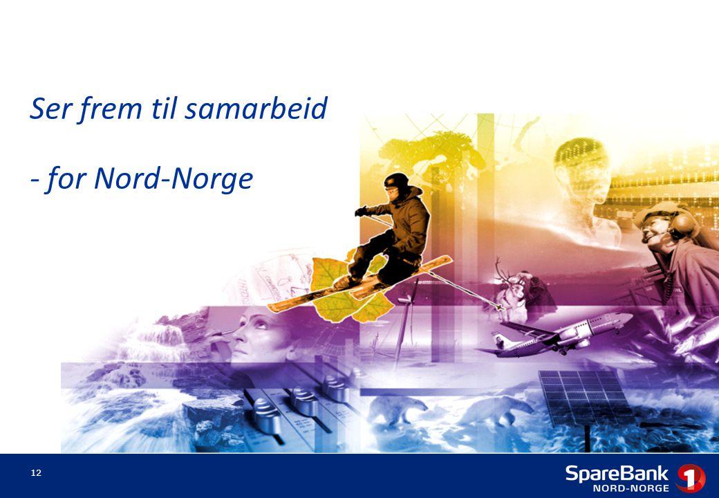 Ser frem til samarbeid - for Nord-Norge 12