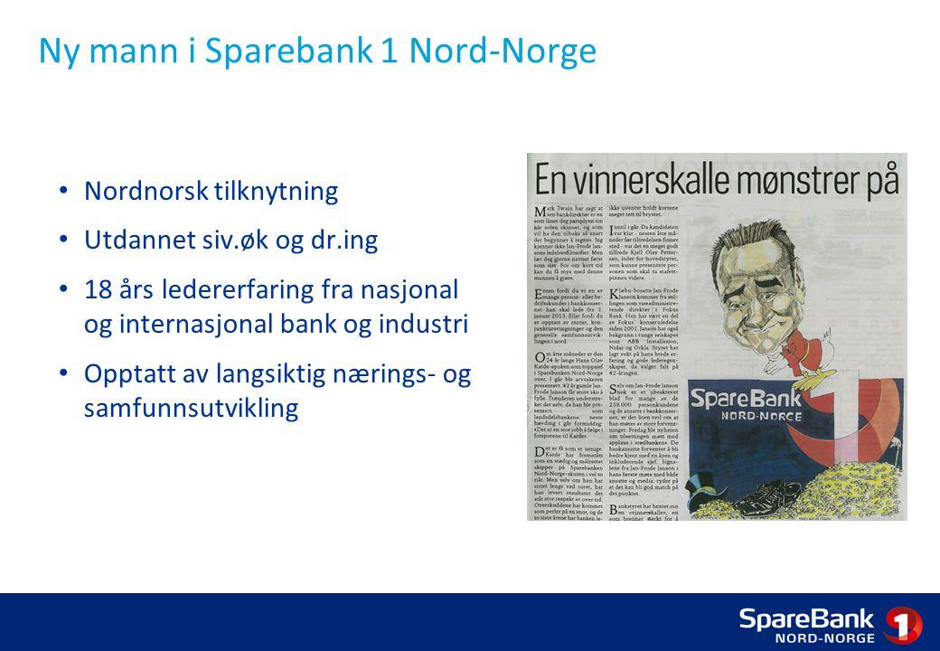 Ny mann i Sparebank 1 Nord-Norge Nordnorsk tilknytning Utdannet siv.øk og dr.ing 18 års ledererfaring fra nasjonal og internasjonal bank og industri Opptatt av langsiktig nærings- og samfunnsutvikling