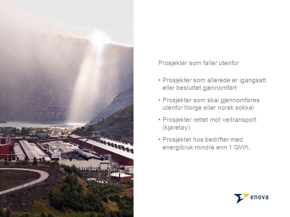 Prosjekter som allerede er igangsatt eller besluttet gjennomført Prosjekter som skal gjennomføres utenfor Norge eller norsk sokkel Prosjekter rettet mot veitransport (kjøretøy) Prosjektet hos bedrifter med energibruk mindre enn 1 GWh.
