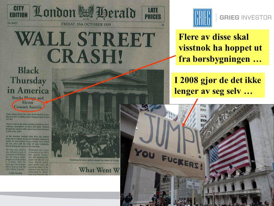 2 Flere av disse skal visstnok ha hoppet ut fra børsbygningen … I 2008 gjør de det ikke lenger av seg selv …