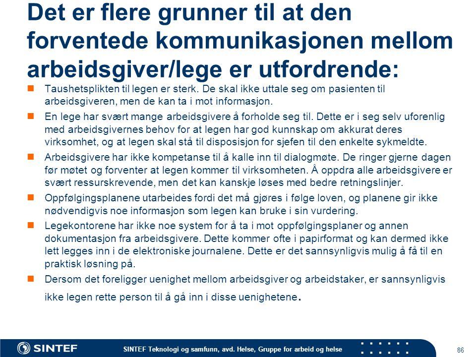 SINTEF Teknologi og samfunn, avd. Helse, Gruppe for arbeid og helse Det er flere grunner til at den forventede kommunikasjonen mellom arbeidsgiver/leg