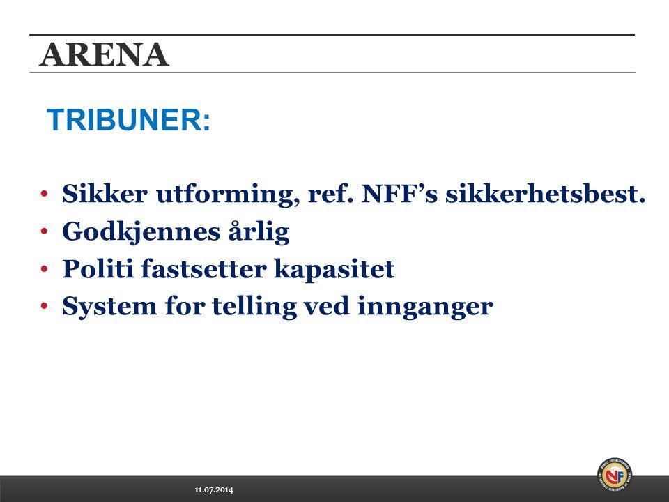 11.07.2014 ARENA Sikker utforming, ref. NFF's sikkerhetsbest.