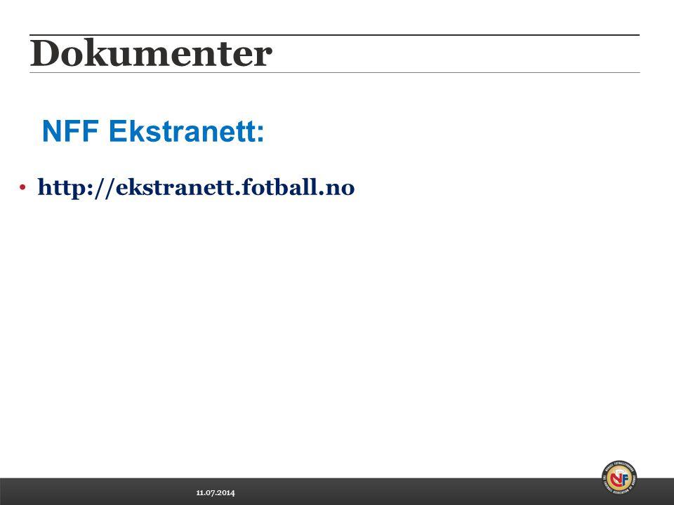 11.07.2014 Dokumenter http://ekstranett.fotball.no NFF Ekstranett: