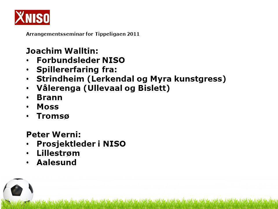 Arrangementsseminar for Tippeligaen 2011 Hva synes du det er viktig at det er tilrettelagt for.