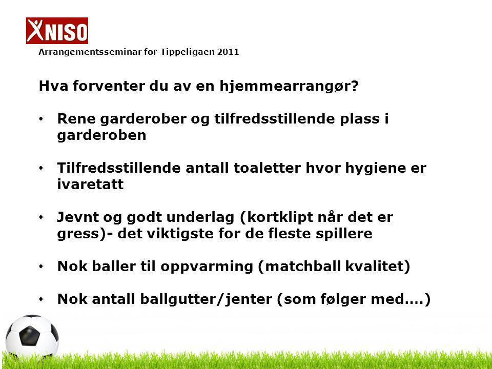 Arrangementsseminar for Tippeligaen 2011 Hva forventer du av en hjemmearrangør.