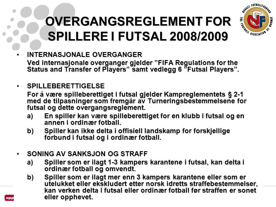 """OVERGANGSREGLEMENT FOR SPILLERE I FUTSAL 2008/2009 INTERNASJONALE OVERGANGERINTERNASJONALE OVERGANGER Ved internasjonale overganger gjelder """"FIFA Regu"""