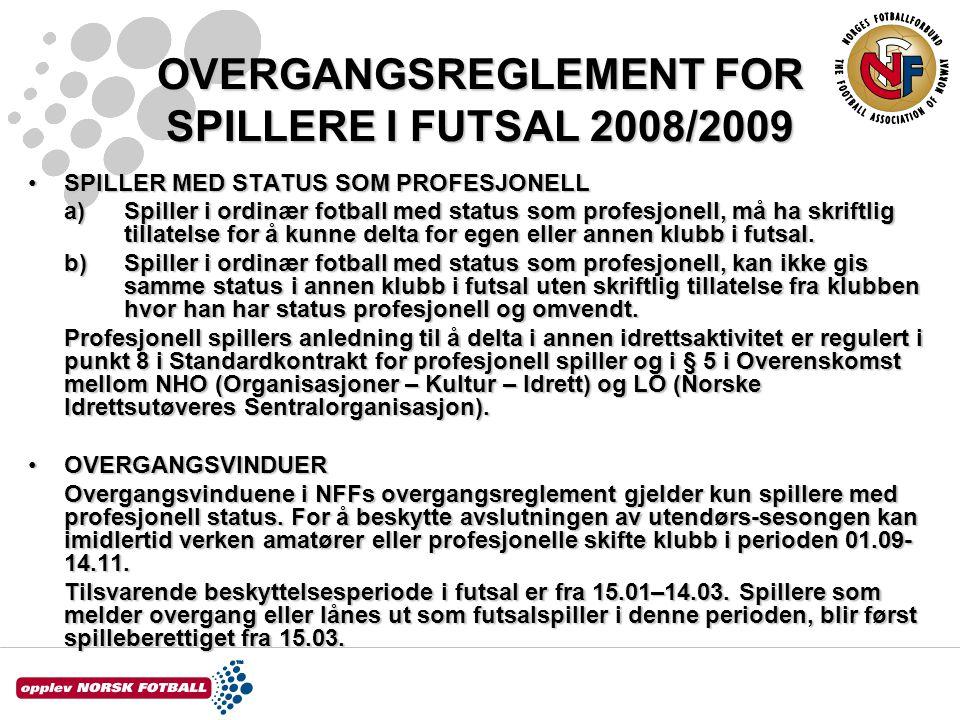 OVERGANGSREGLEMENT FOR SPILLERE I FUTSAL 2008/2009 SPILLER MED STATUS SOM PROFESJONELLSPILLER MED STATUS SOM PROFESJONELL a) Spiller i ordinær fotball