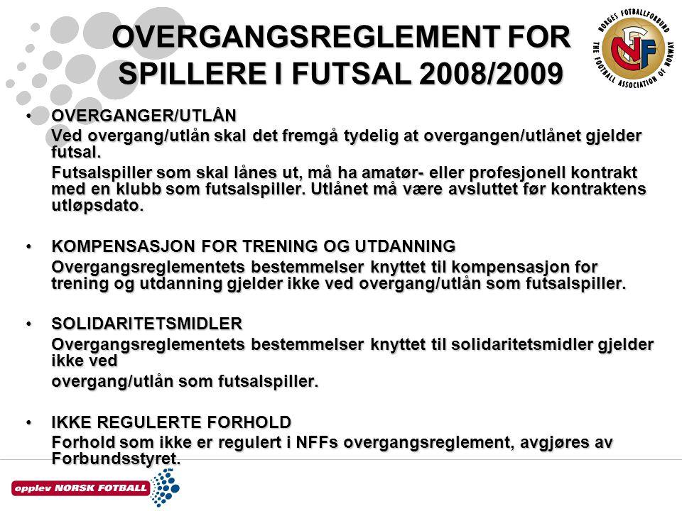 OVERGANGSREGLEMENT FOR SPILLERE I FUTSAL 2008/2009 OVERGANGER/UTLÅNOVERGANGER/UTLÅN Ved overgang/utlån skal det fremgå tydelig at overgangen/utlånet g