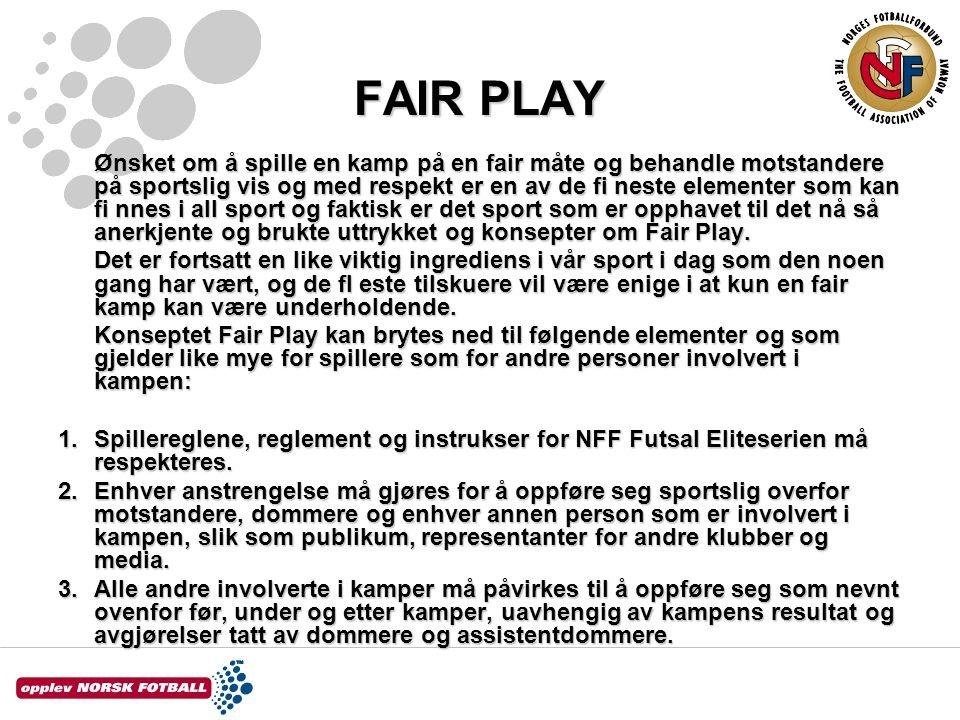 FAIR PLAY Ønsket om å spille en kamp på en fair måte og behandle motstandere på sportslig vis og med respekt er en av de fi neste elementer som kan fi