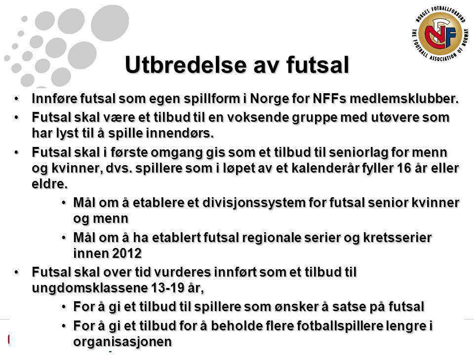 Utbredelse av futsal Innføre futsal som egen spillform i Norge for NFFs medlemsklubber.Innføre futsal som egen spillform i Norge for NFFs medlemsklubber.