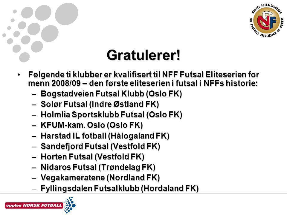 Innføring av futsal i NFF Forbundsstyret vedtok i juni 2007 å innføre futsal som egen spillform blant medlemsklubbene til Norges Fotballforbund.Forbundsstyret vedtok i juni 2007 å innføre futsal som egen spillform blant medlemsklubbene til Norges Fotballforbund.