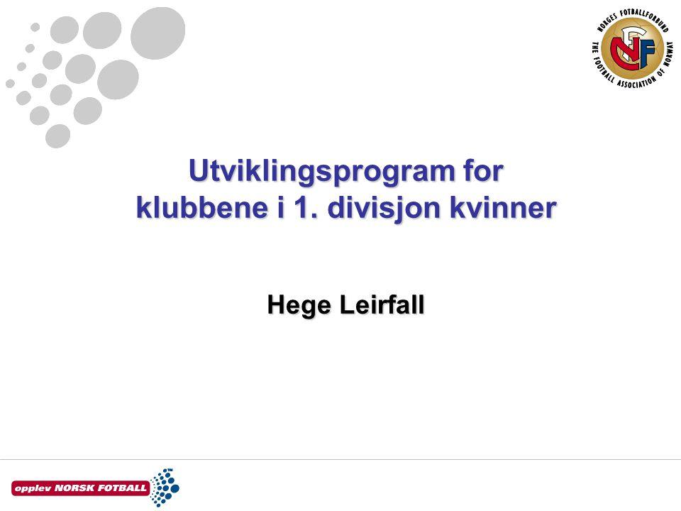 Utviklingsprogram for klubbene i 1. divisjon kvinner Hege Leirfall