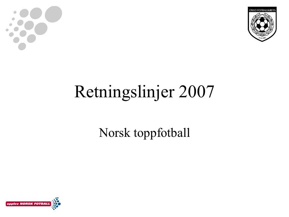 Norsk toppfotball Retningslinjer 2007