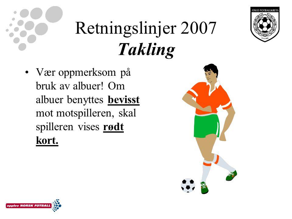 Retningslinjer 2007 Takling Vær oppmerksom på bruk av albuer.