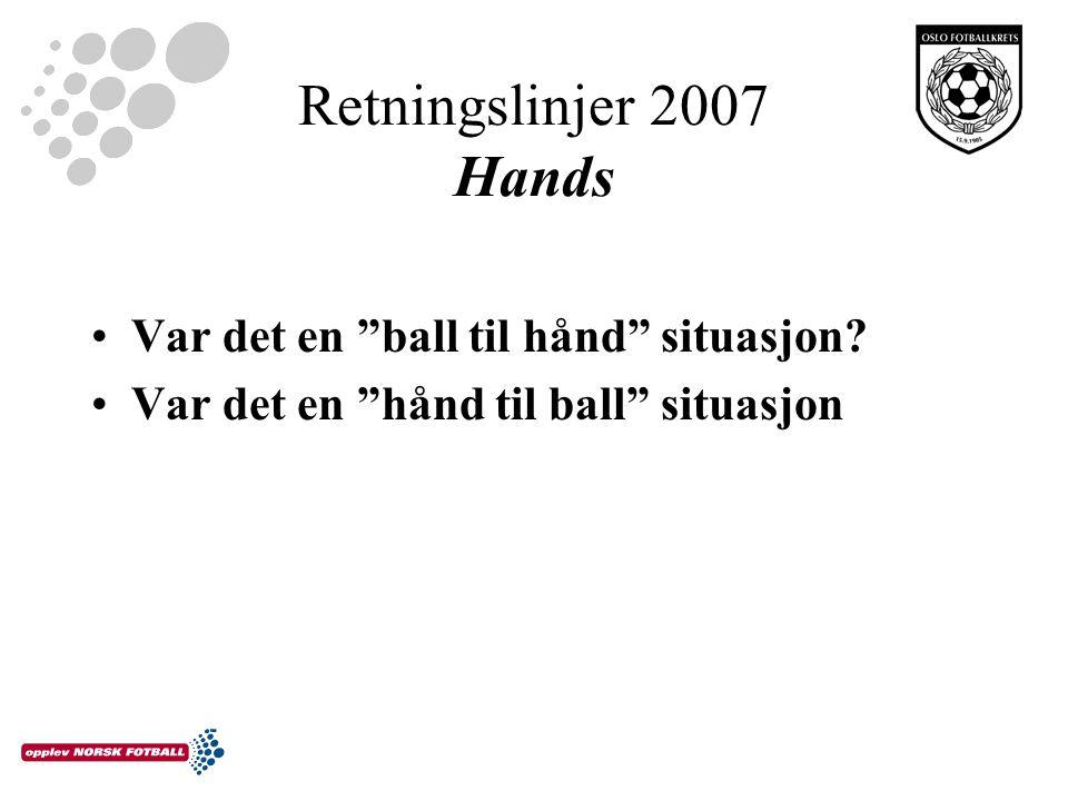 Retningslinjer 2007 Hands Var det en ball til hånd situasjon.