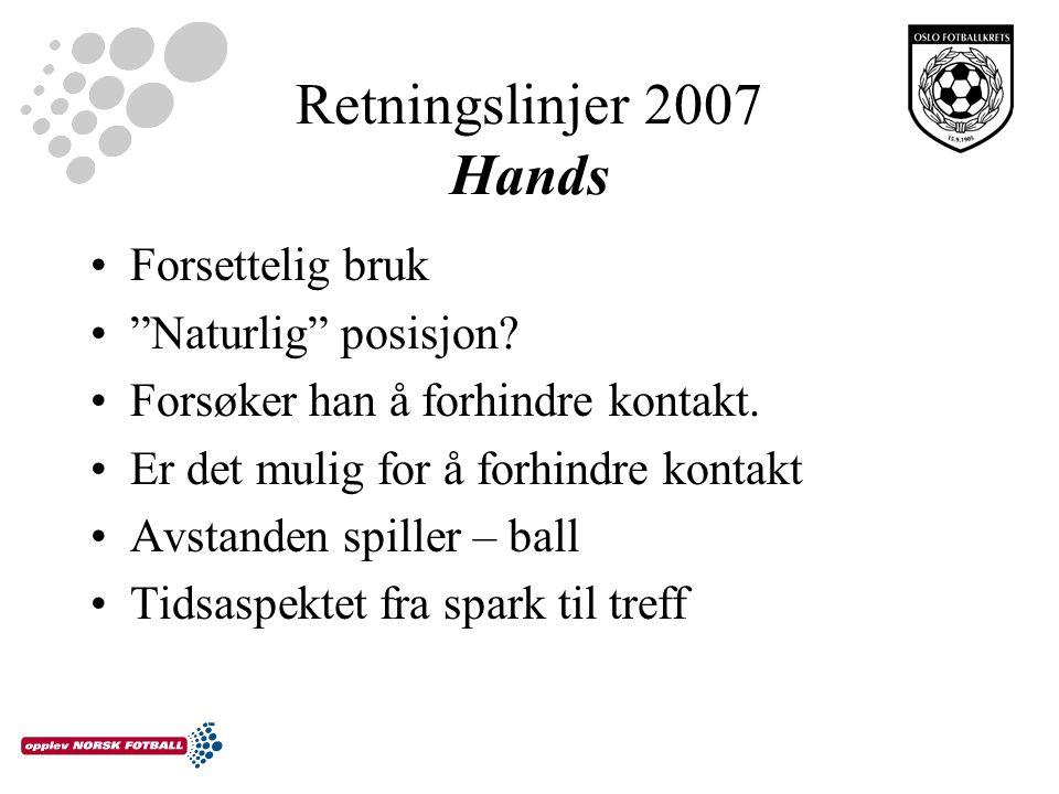 Retningslinjer 2007 Hands Forsettelig bruk Naturlig posisjon.