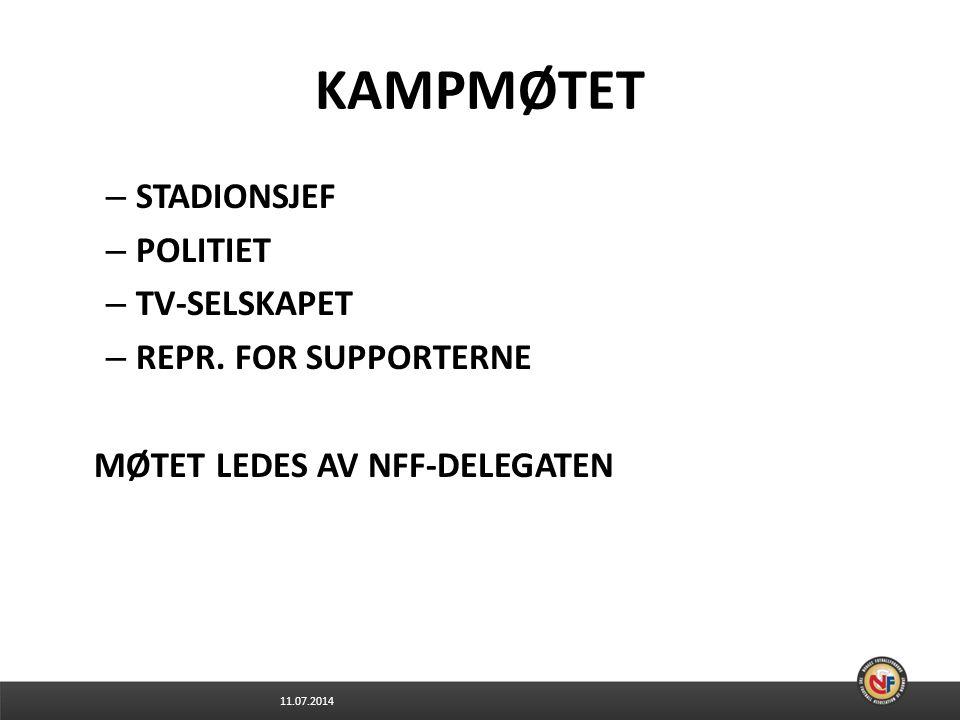 11.07.2014 KAMPMØTET – STADIONSJEF – POLITIET – TV-SELSKAPET – REPR.