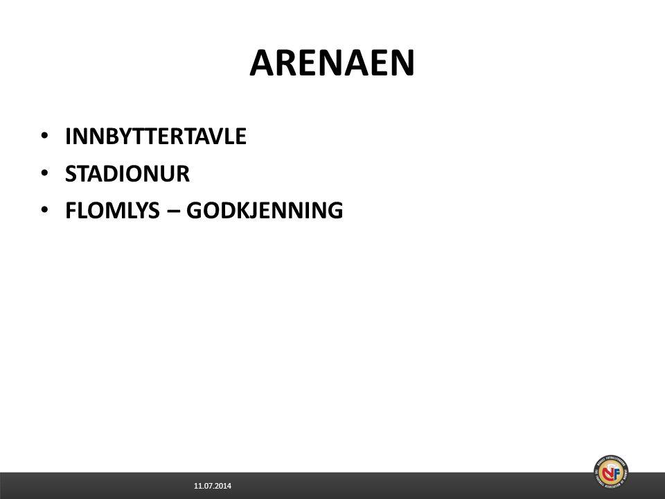 11.07.2014 ARENAEN INNBYTTERTAVLE STADIONUR FLOMLYS – GODKJENNING