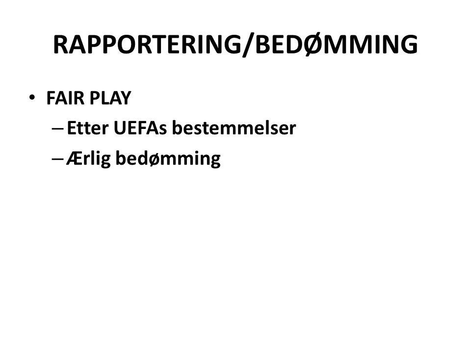 RAPPORTERING/BEDØMMING FAIR PLAY – Etter UEFAs bestemmelser – Ærlig bedømming