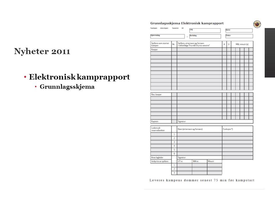 Nyheter 2011 Elektronisk kamprapport Grunnlagsskjema Sesongen 2011
