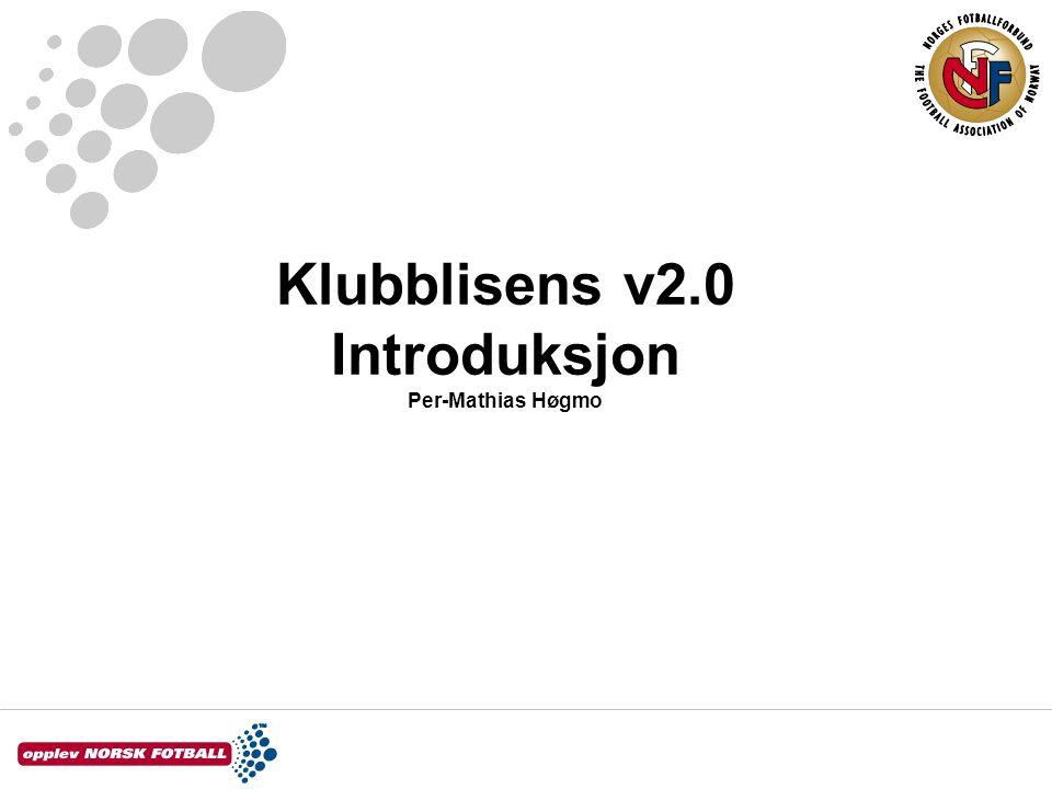 Klubblisens v2.0 Introduksjon Per-Mathias Høgmo