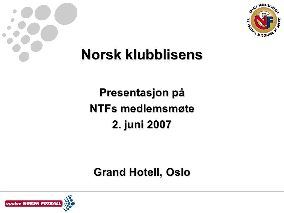 Norsk klubblisens Presentasjon på NTFs medlemsmøte 2. juni 2007 Grand Hotell, Oslo