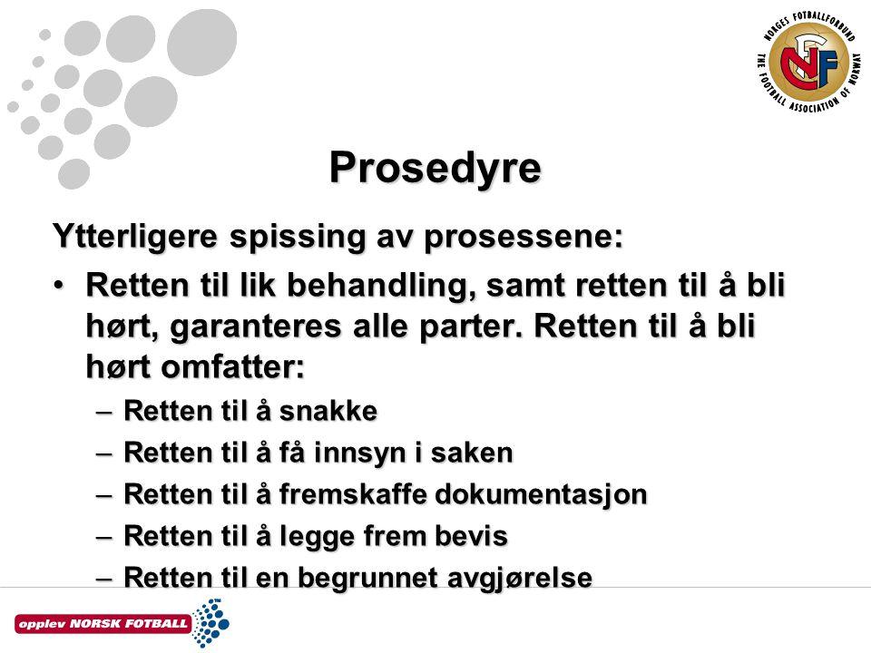 Prosedyre Ytterligere spissing av prosessene: Retten til lik behandling, samt retten til å bli hørt, garanteres alle parter.