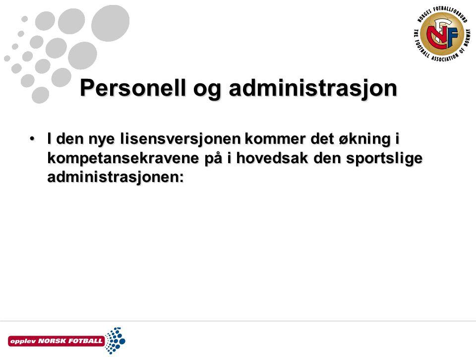 I den nye lisensversjonen kommer det økning i kompetansekravene på i hovedsak den sportslige administrasjonen:I den nye lisensversjonen kommer det økning i kompetansekravene på i hovedsak den sportslige administrasjonen: Personell og administrasjon