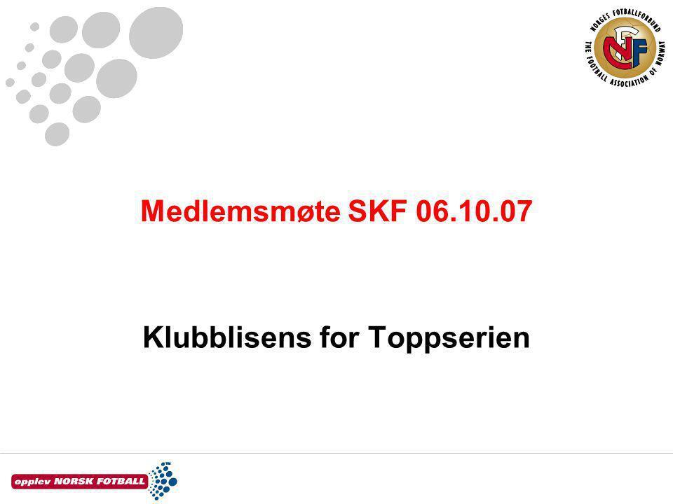 Medlemsmøte SKF 06.10.07 Klubblisens for Toppserien