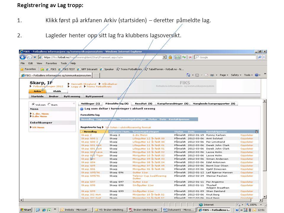 Registrering av Lag tropp: 1.Klikk først på arkfanen Arkiv (startsiden) – deretter påmeldte lag.