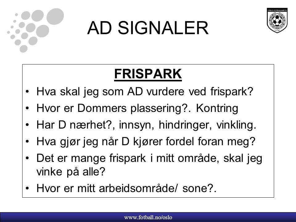 www.fotball.no/oslo AD SIGNALER FRISPARK Hva skal jeg som AD vurdere ved frispark.