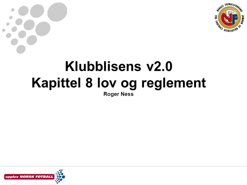 Klubblisens v2.0 Kapittel 8 lov og reglement Roger Ness