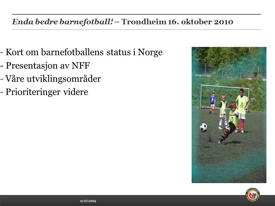 11.07.2014 Enda bedre barnefotball. – Trondheim 16.