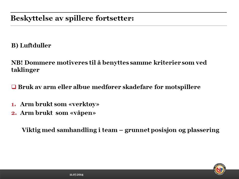 11.07.2014 Beskyttelse av spillere fortsetter: B) Luftduller NB.