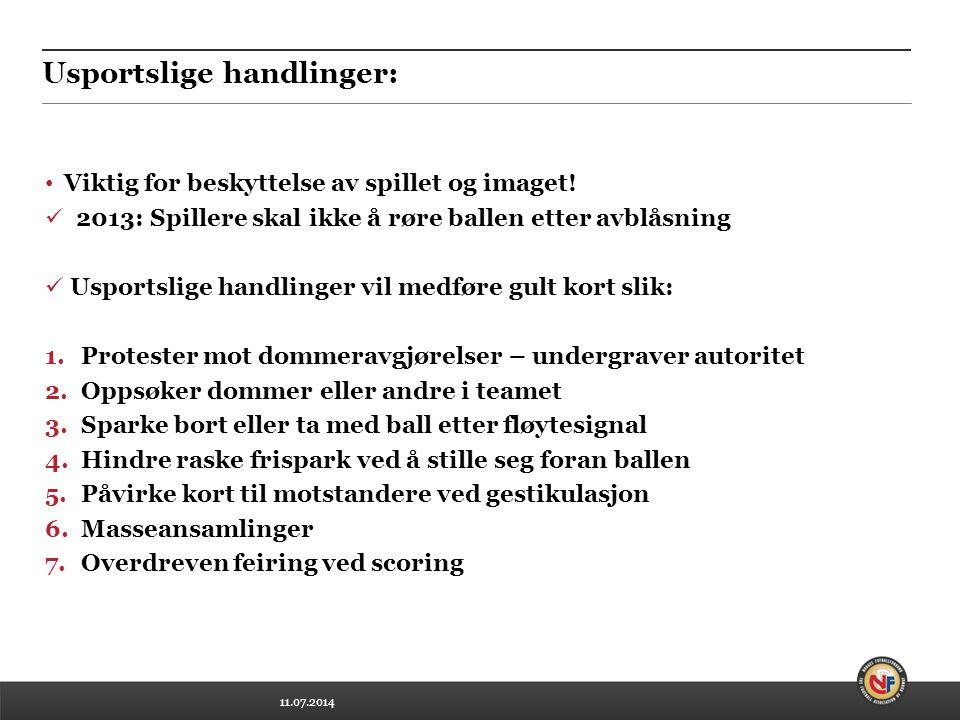 11.07.2014 Usportslige handlinger: Viktig for beskyttelse av spillet og imaget.