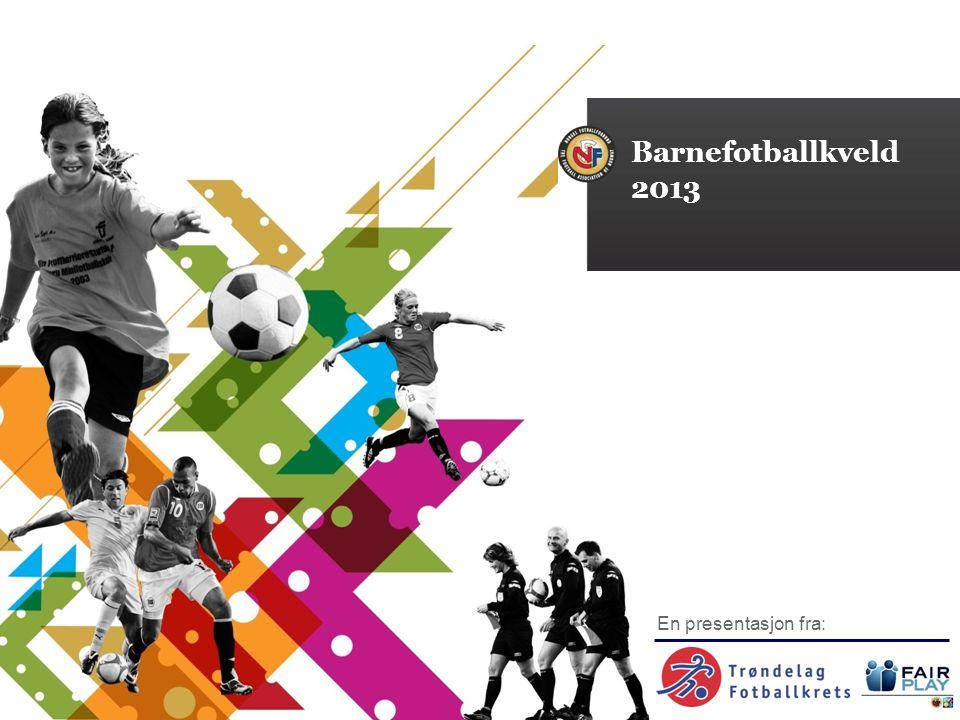 En presentasjon fra: Barnefotballkveld 2013