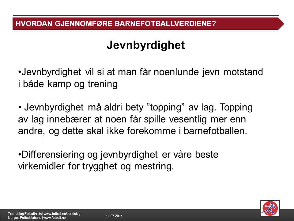 11.07.2014 Trøndelag Fotballkrets | www.fotball.no/trondelag Norges Fotballforbund | www.fotball.no Leksjon 2: Hvordan differensiere på feltet og i ka