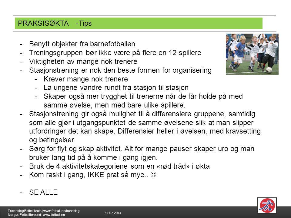 11.07.2014 Trøndelag Fotballkrets | www.fotball.no/trondelag Norges Fotballforbund | www.fotball.no PRAKSISØKTA-Tips -Benytt objekter fra barnefotball